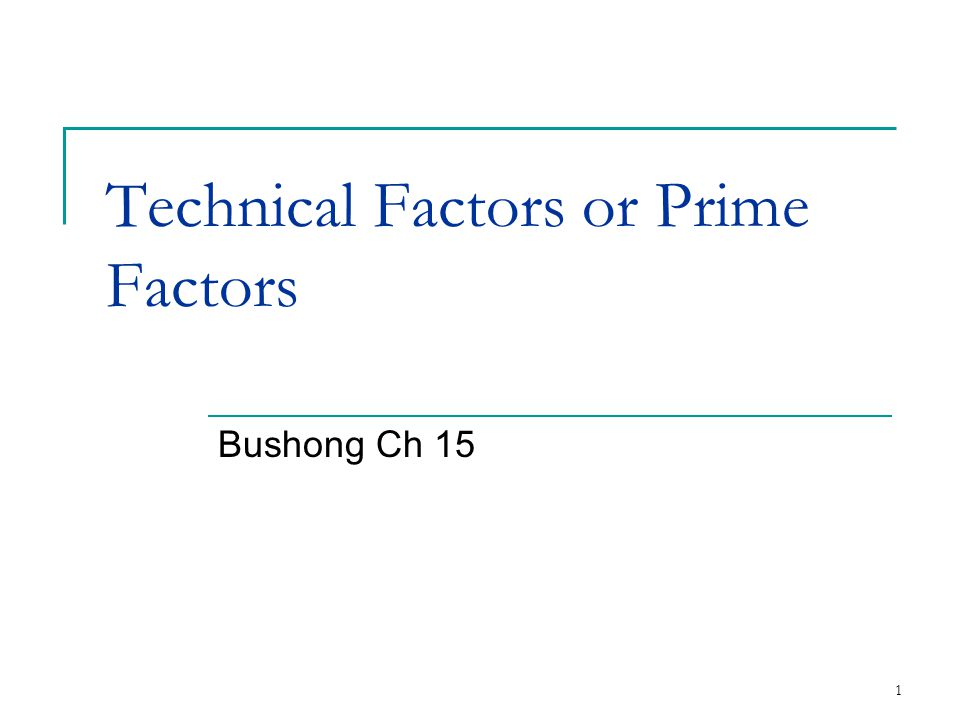 Technical Factors or Prime Factors Bushong Ch 15 1