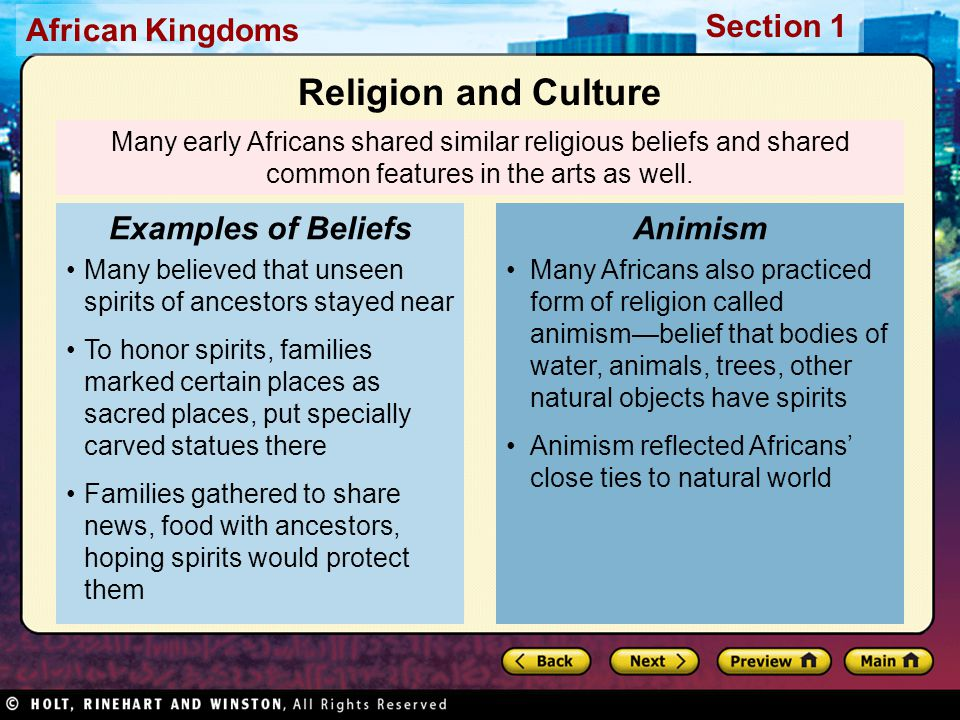 Section 1 African Kingdoms Many early Africans shared similar religious beliefs and shared common features in the arts as well.