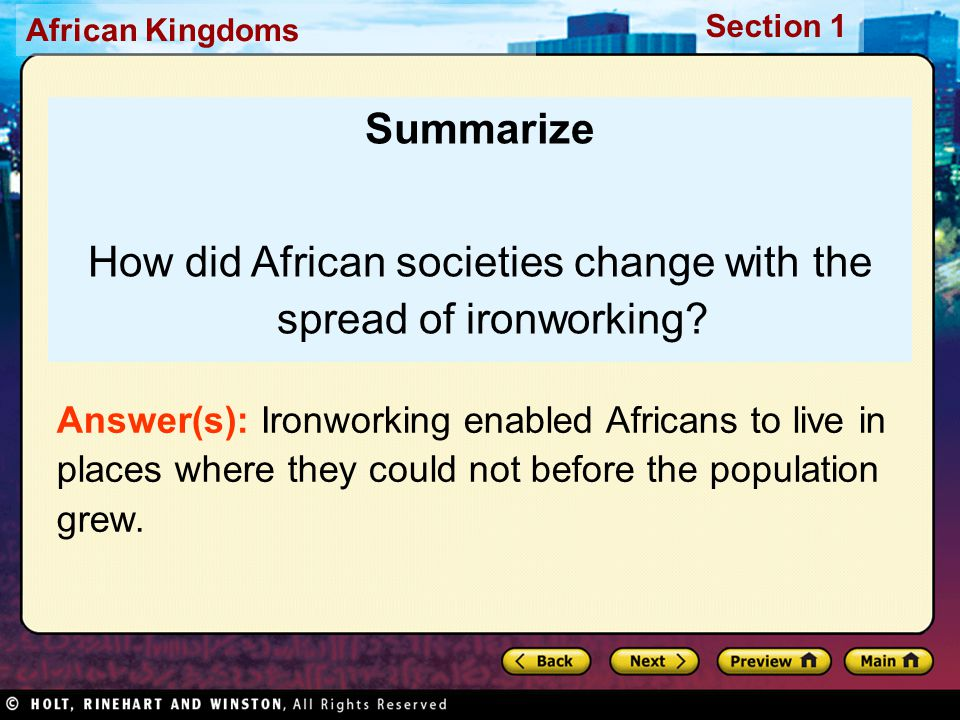 Section 1 African Kingdoms Summarize How did African societies change with the spread of ironworking.
