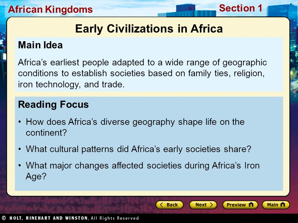 Section 1 African Kingdoms Reading Focus How does Africa's diverse geography shape life on the continent.