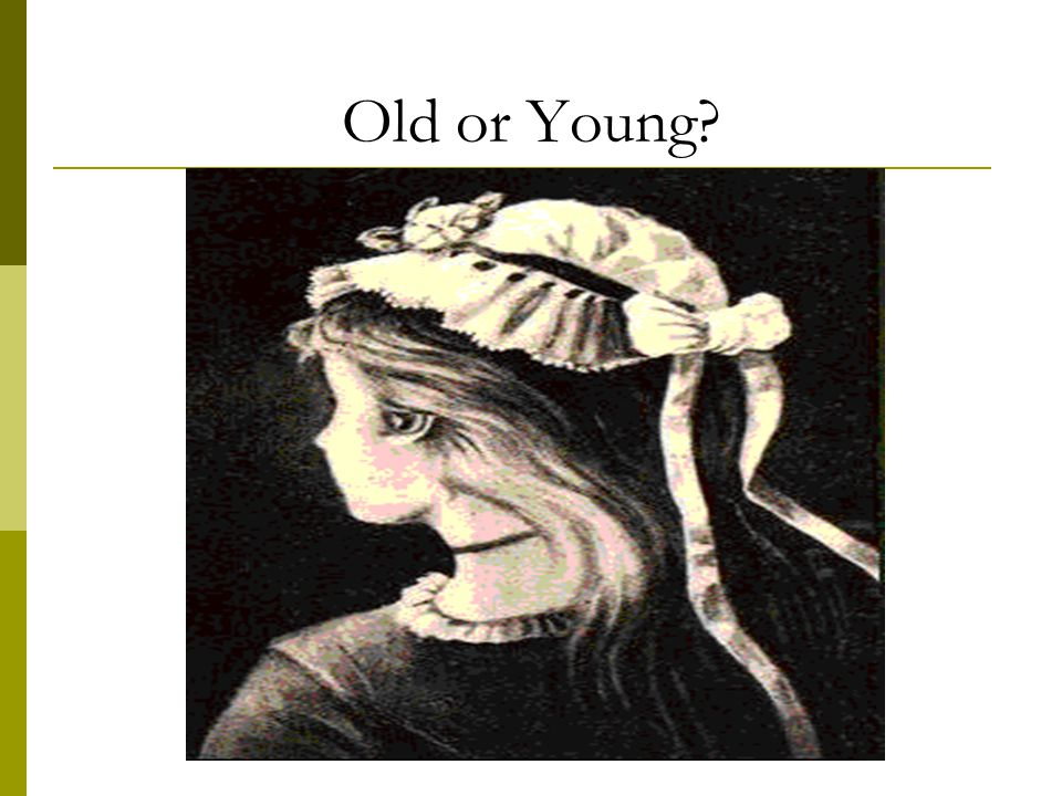 Old or Young?