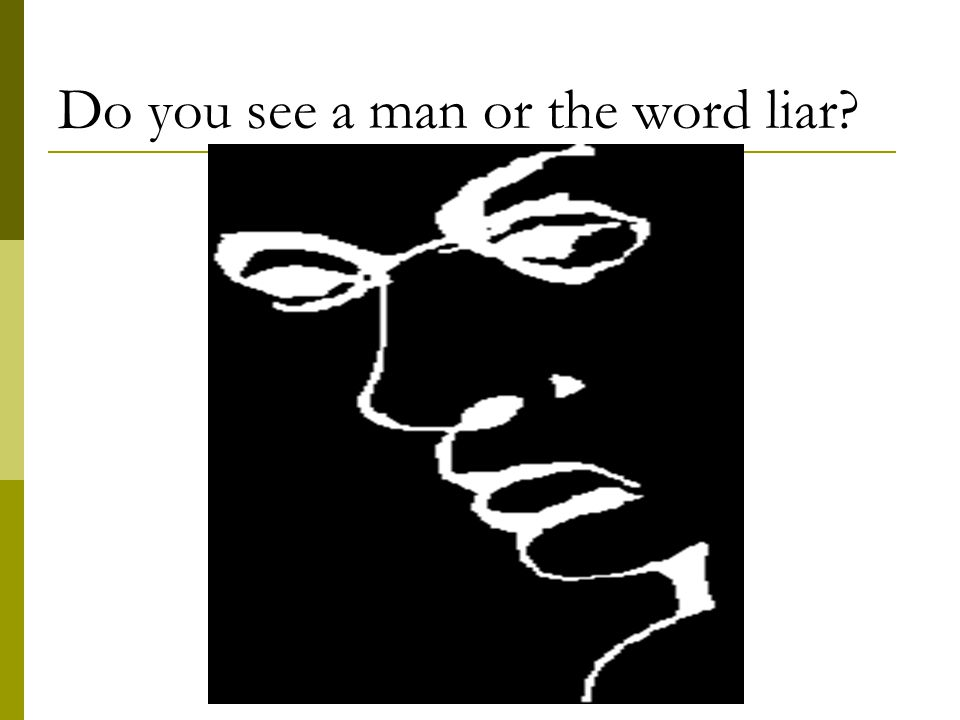 Do you see a man or the word liar