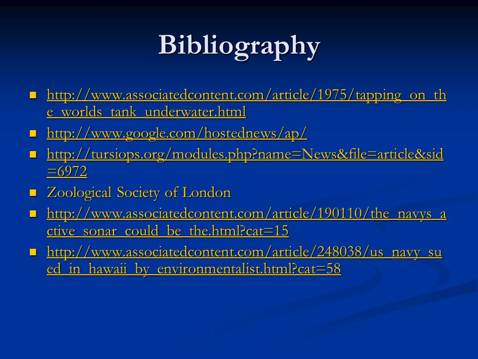 Bibliography http://www.associatedcontent.com/article/1975/tapping_on_th e_worlds_tank_underwater.html http://www.associatedcontent.com/article/1975/t