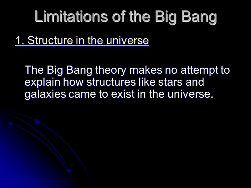 Limitations of the Big Bang 1. Structure in the universe 1.