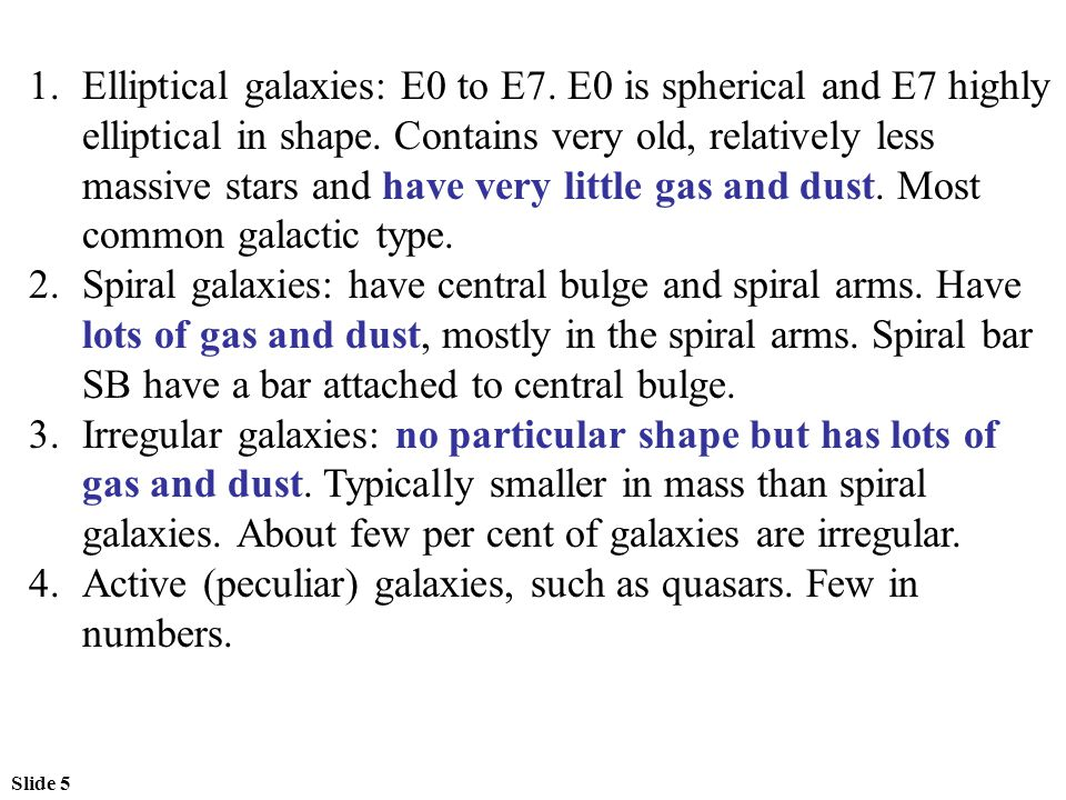 Slide 6 Active (peculiar) Galaxies: Radio galaxies: Radio galaxies emit enormous amount of radio waves, typically much farther than the corresponding optical galaxy.