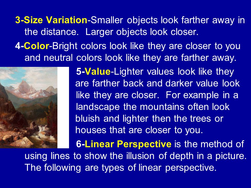3-Size Variation-Smaller objects look farther away in the distance.