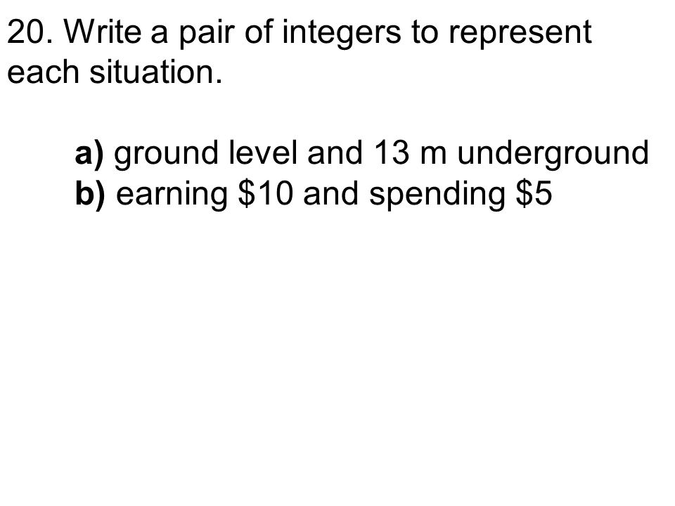 20. Write a pair of integers to represent each situation.