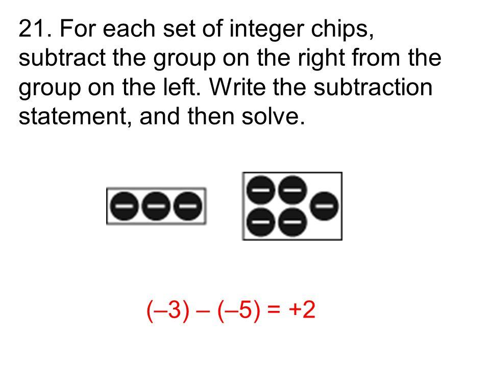(–3) – (–5) = +2
