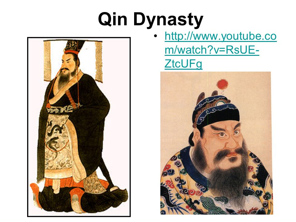 Qin Dynasty http://www.youtube.co m/watch v=RsUE- ZtcUFghttp://www.youtube.co m/watch v=RsUE- ZtcUFg