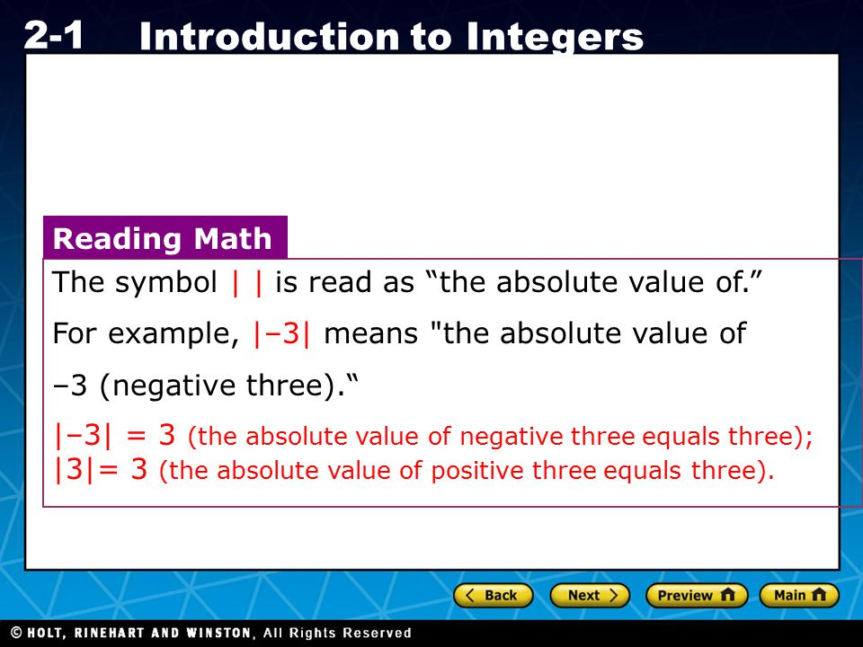 """Holt CA Course 1 2-1 Introduction to Integers The symbol     is read as """"the absolute value of."""" For example,  –3  means"""