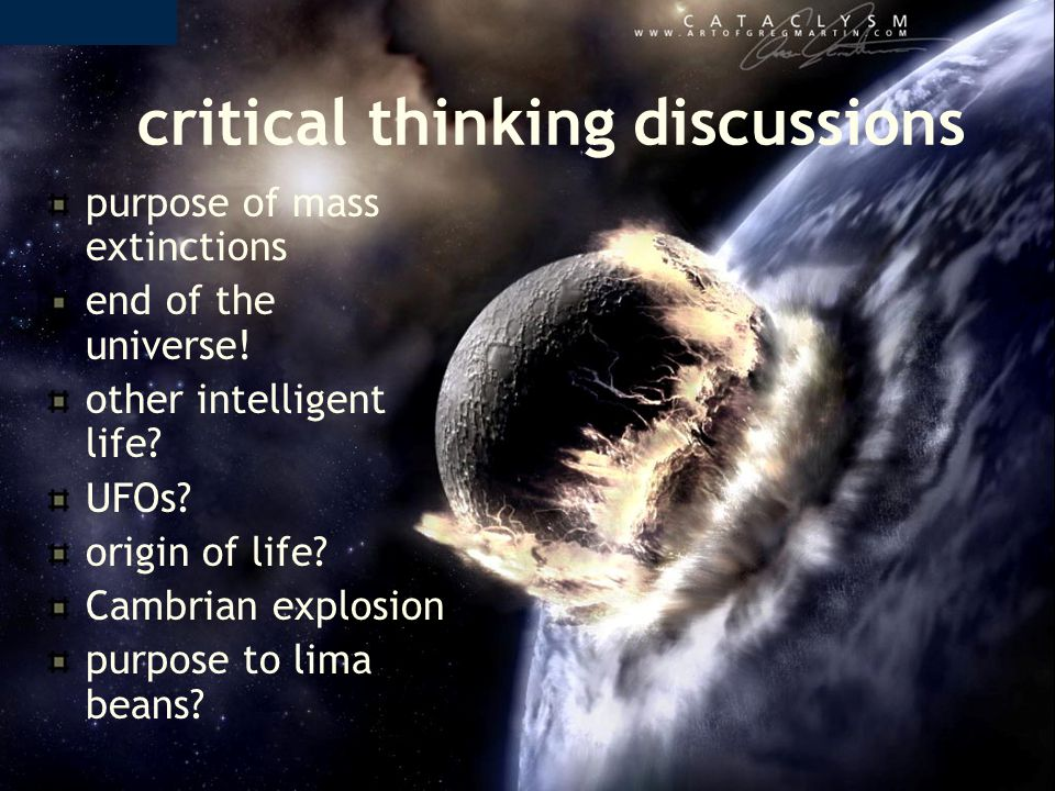 critical thinking discussions purpose of mass extinctions end of the universe.