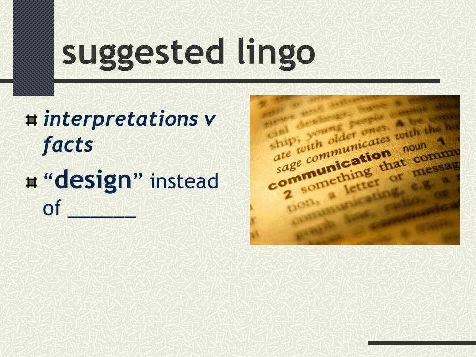 suggested lingo interpretations v facts design instead of ______