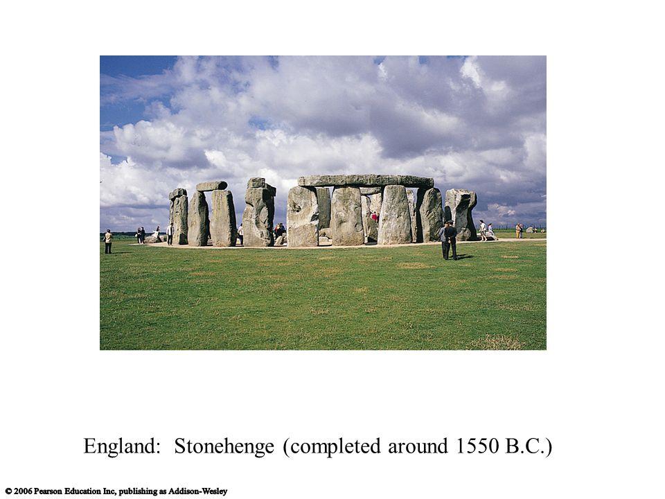 England: Stonehenge (completed around 1550 B.C.)