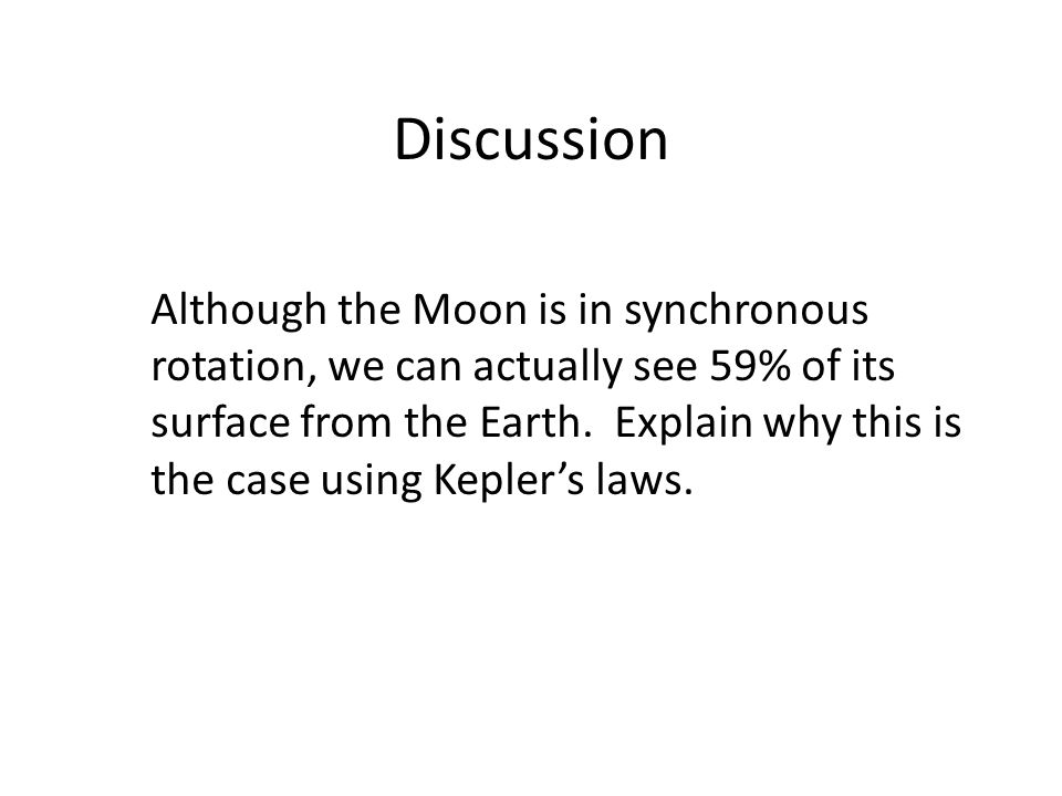 Discussion Although the Moon is in synchronous rotation, we can actually see 59% of its surface from the Earth.