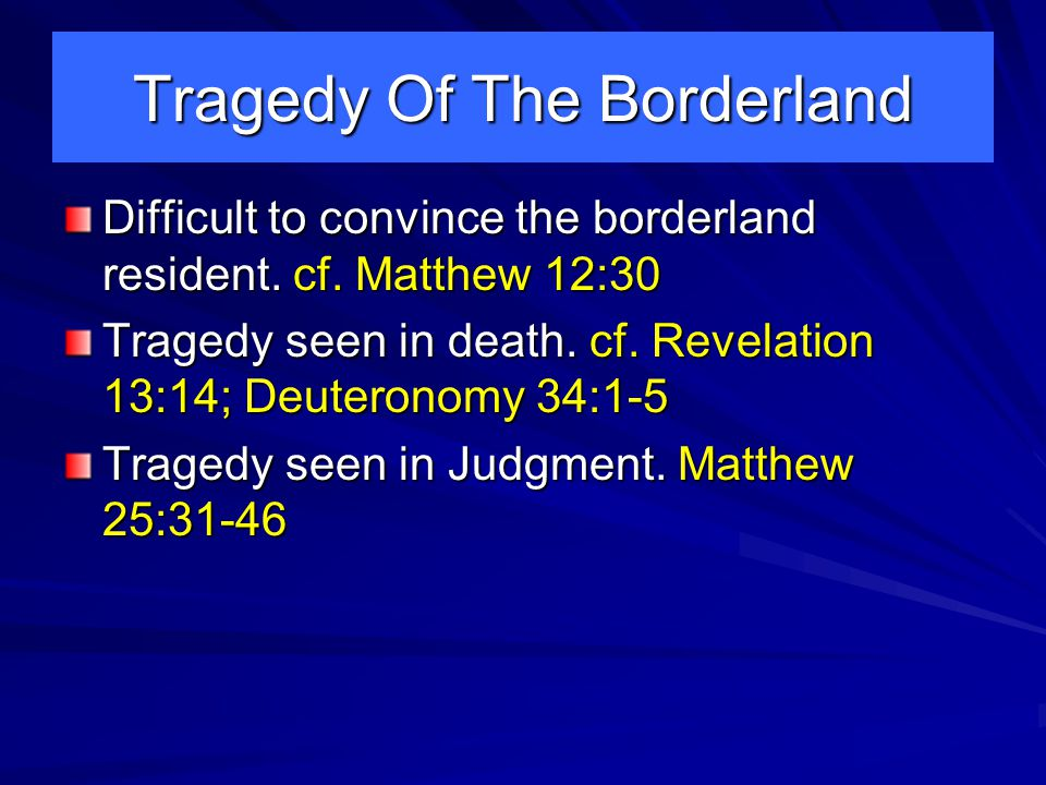 Tragedy Of The Borderland Difficult to convince the borderland resident.