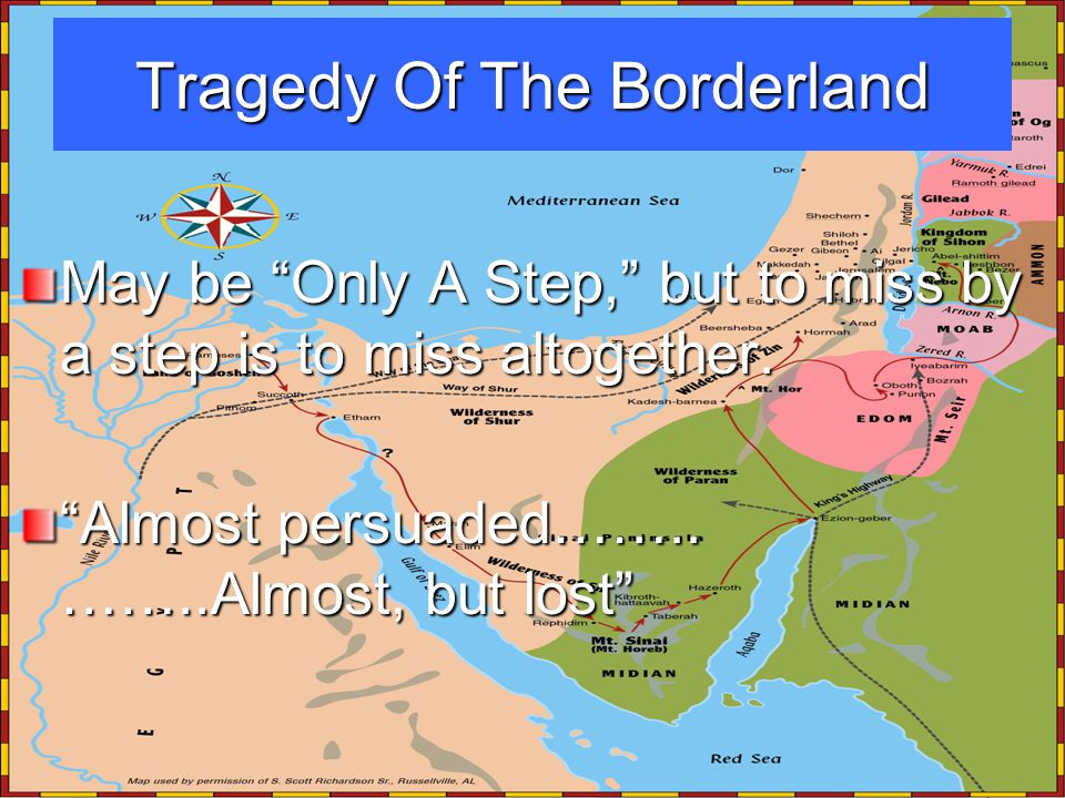 Tragedy Of The Borderland May be Only A Step, but to miss by a step is to miss altogether.