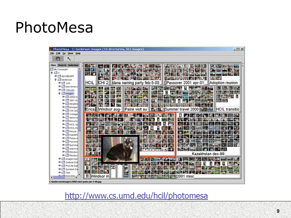 9 PhotoMesa http://www.cs.umd.edu/hcil/photomesa