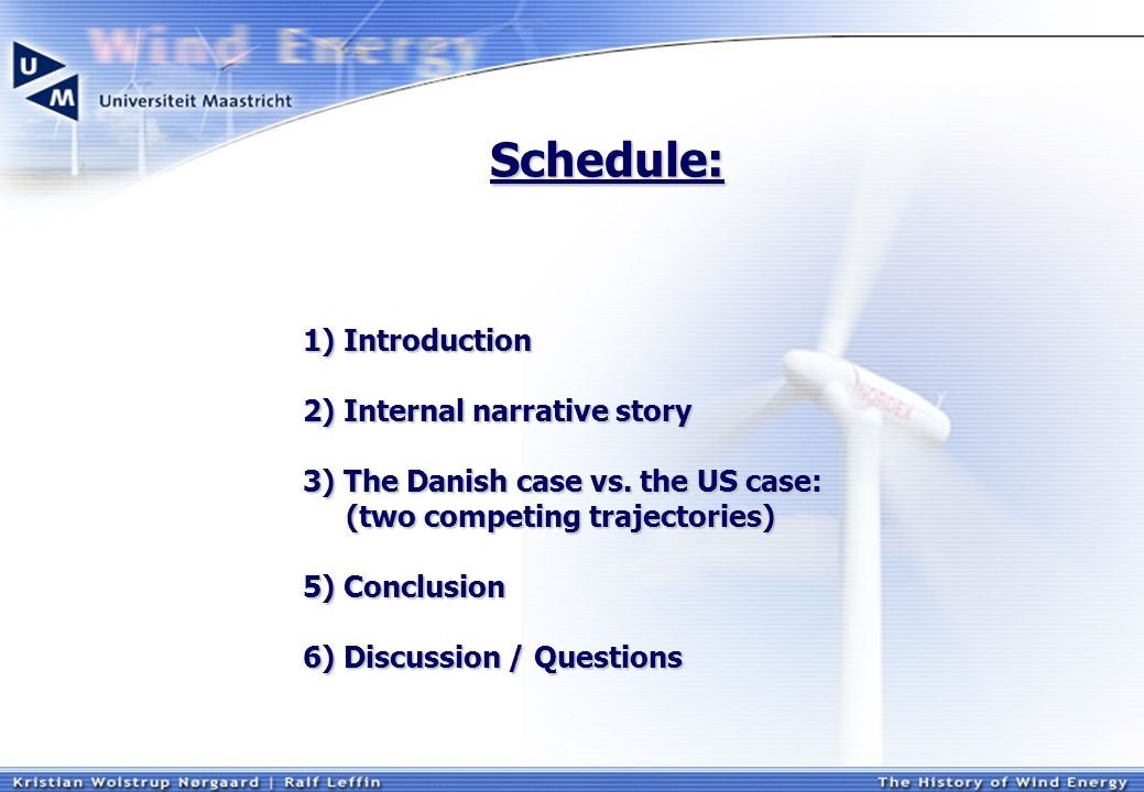 1) Introduction 2) Internal narrative story 3) The Danish case vs. the US case: (two competing trajectories) (two competing trajectories) 5) Conclusio
