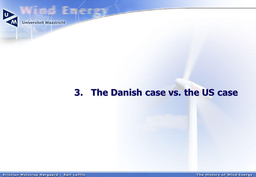 3. The Danish case vs. the US case