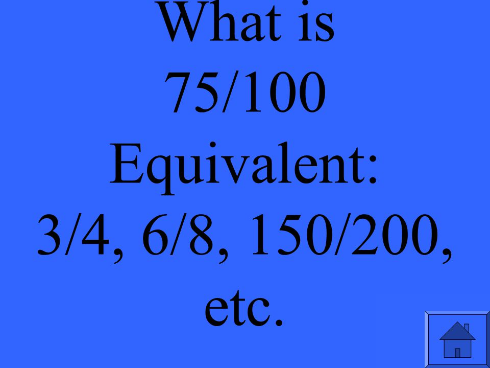 What is the fraction for 0.75 Write another equivalent fraction for this decimal.