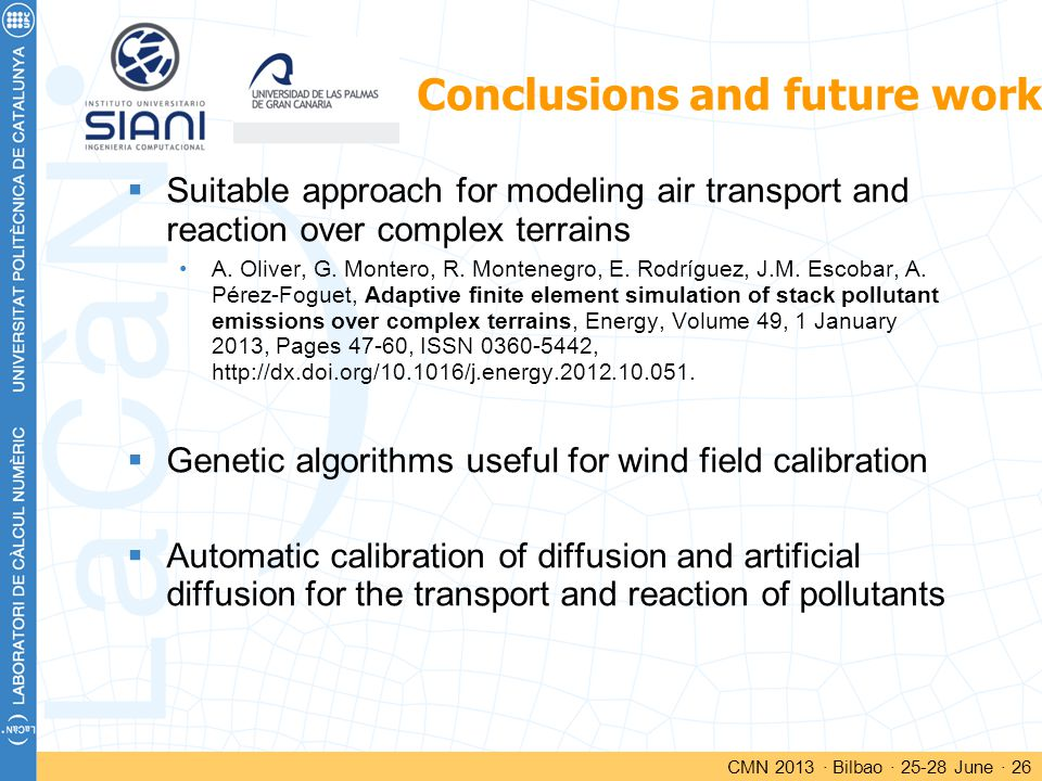 Conclusions and future work CMN 2013 · Bilbao · 25-28 June · 26  Suitable approach for modeling air transport and reaction over complex terrains A.