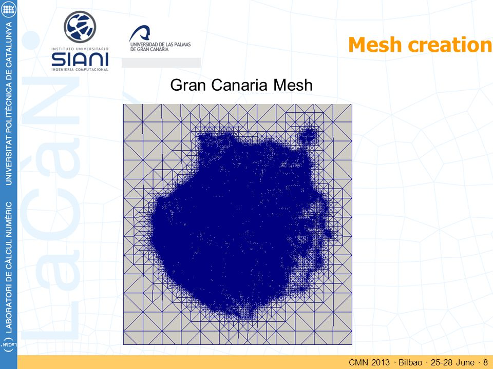 Mesh creation CMN 2013 · Bilbao · 25-28 June · 8 Gran Canaria Mesh