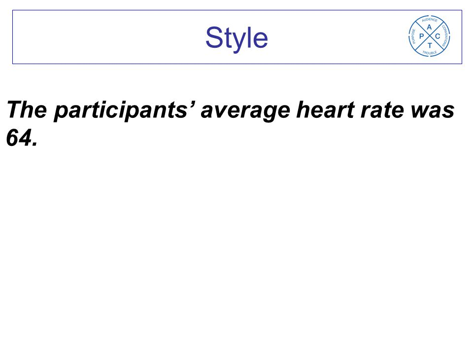 The participants' average heart rate was 64. Style