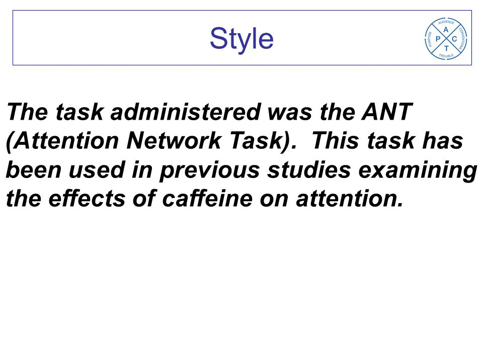 The task administered was the ANT (Attention Network Task).