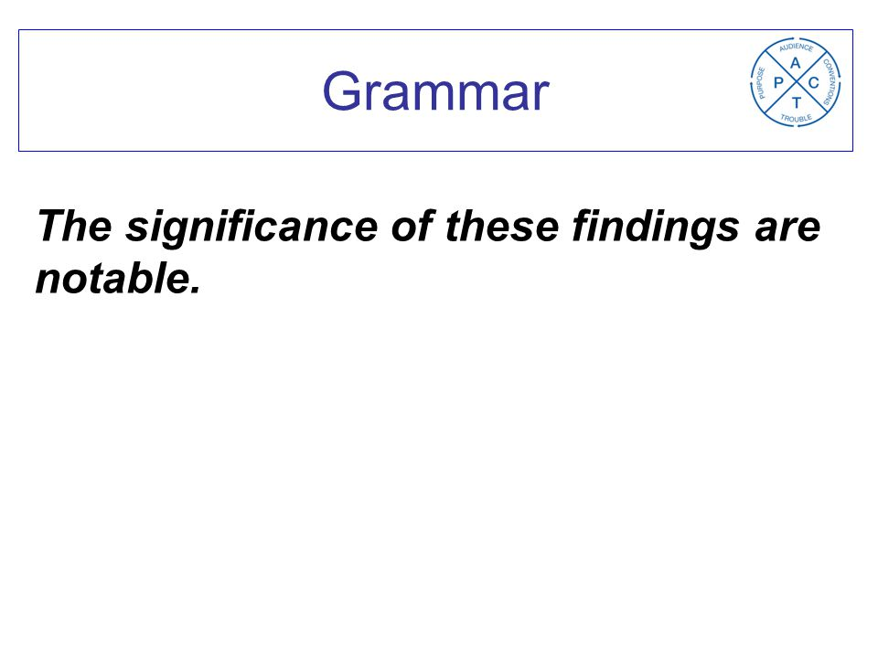 The number of the subject (e.g., significance) determines the number of the verb (e.g., is/are).