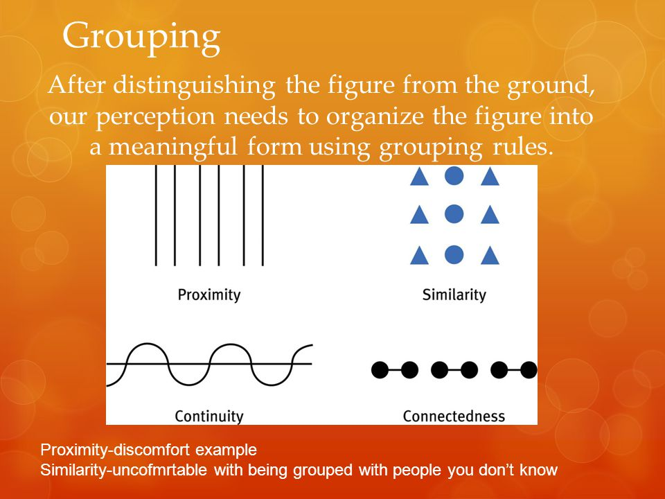 Grouping & Reality Although grouping principles usually help us construct reality, they may occasionally lead us astray.