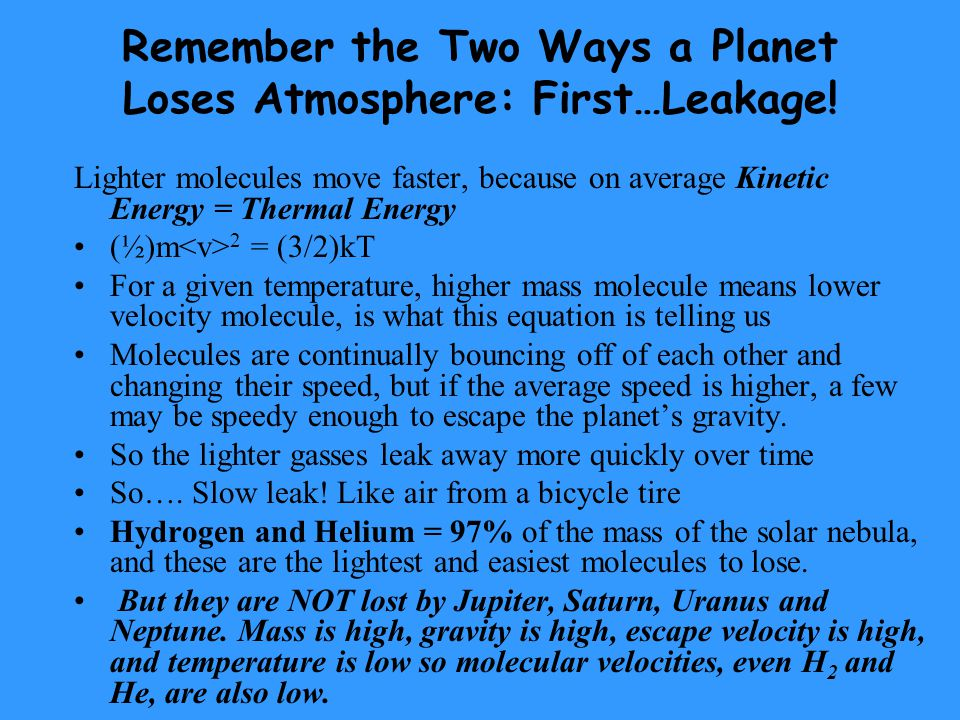 Remember the Two Ways a Planet Loses Atmosphere: First…Leakage.