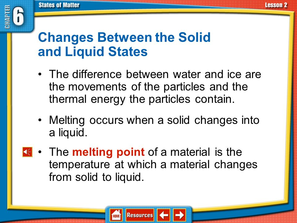 Thermal Energy and Changes of State (cont.) 6.2 Changes in States of Matter