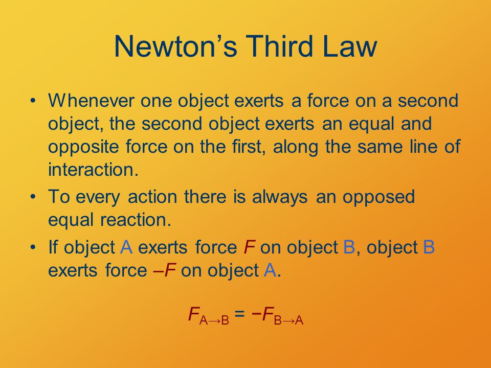 Momentum Changes and Newton's Third Law At any instant:  p =  (mv)= m  v= ma  t= m(F/m)  t= F  t For interacting objects, F A = −F B, so:  p A = F A  t  p B = F B  t = −F A  t  p A = −  p B