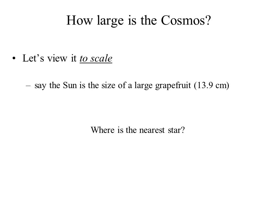 How large is the Cosmos.
