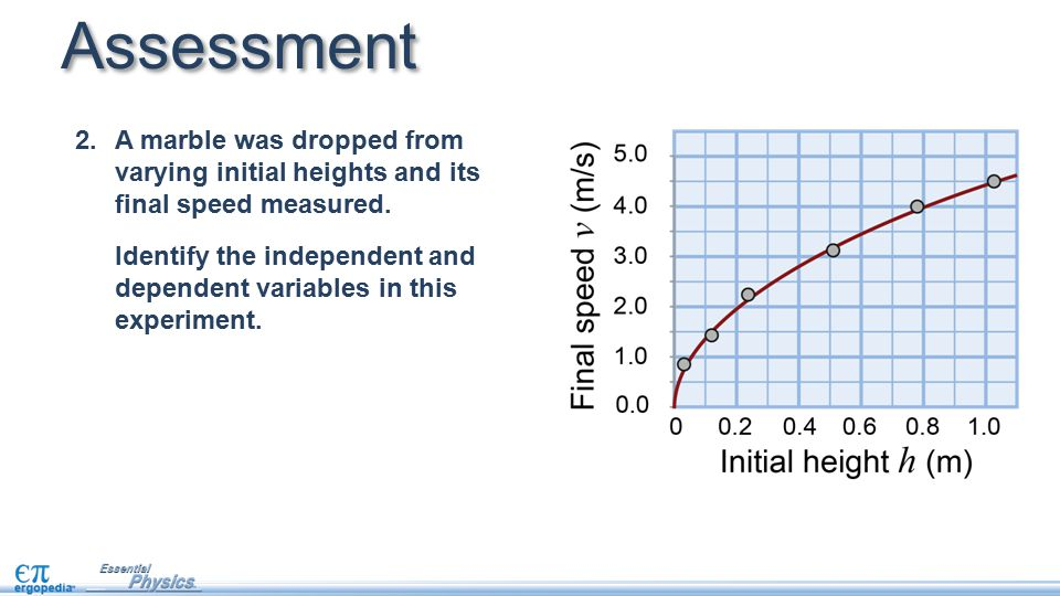3.As the marble falls farther, its speed: A.decreases B.increases C.remains constant Assessment