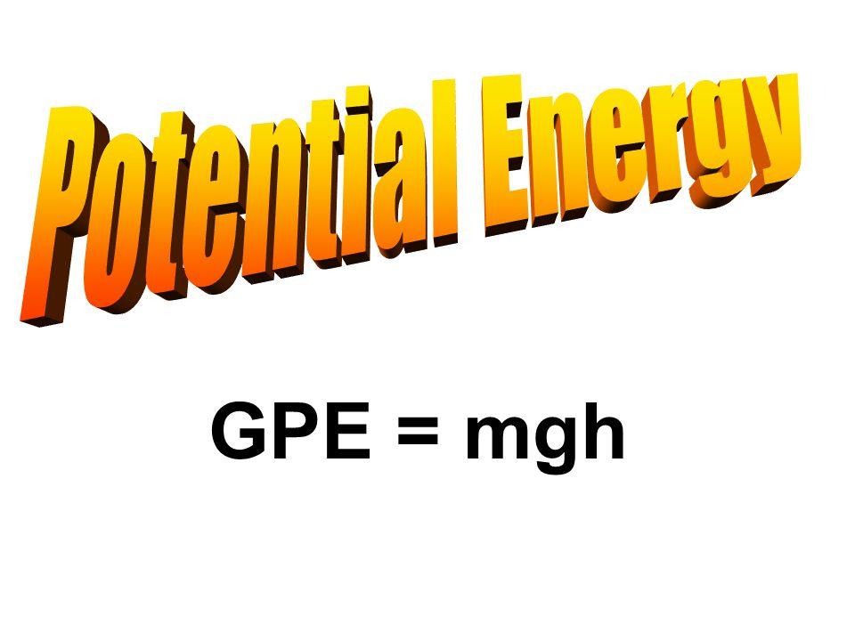 GPE = mgh