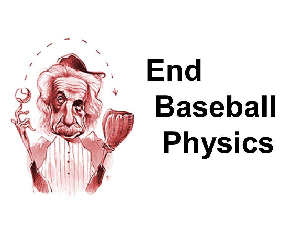 End Baseball Physics