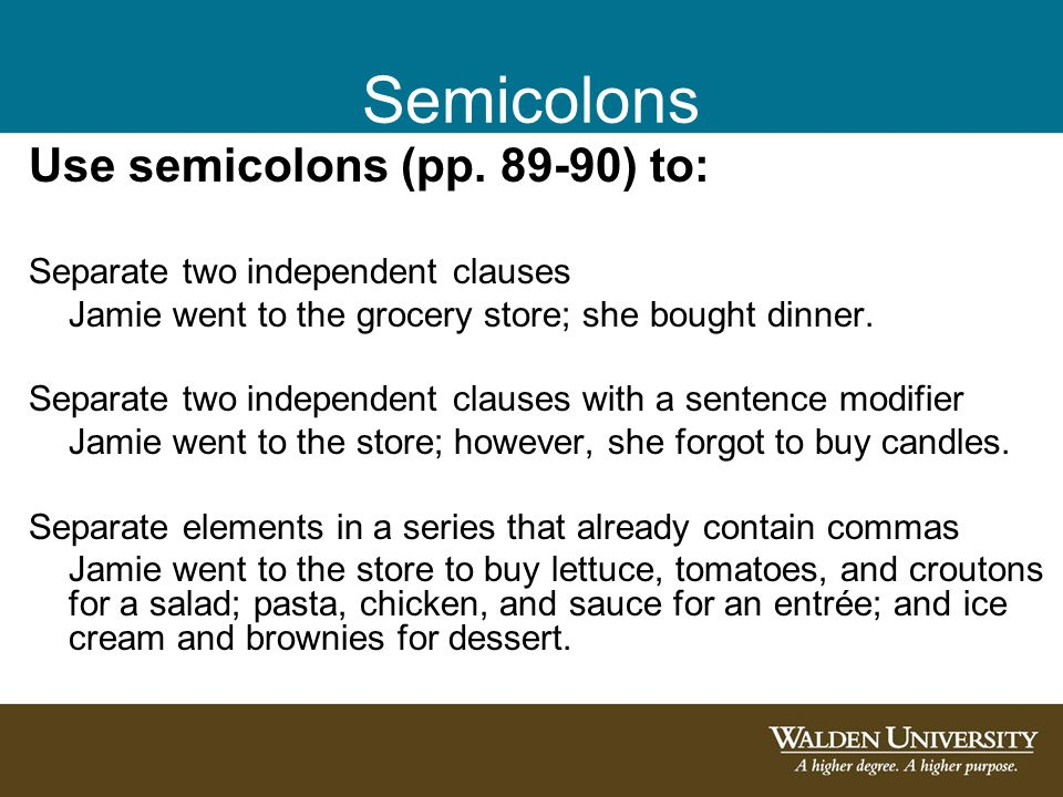 Semicolons Use semicolons (pp.