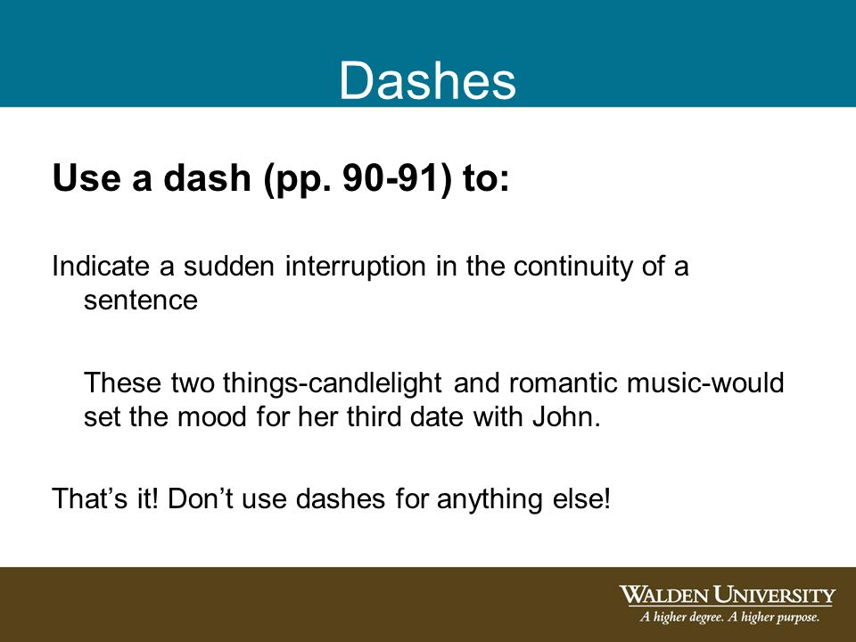Dashes Use a dash (pp.