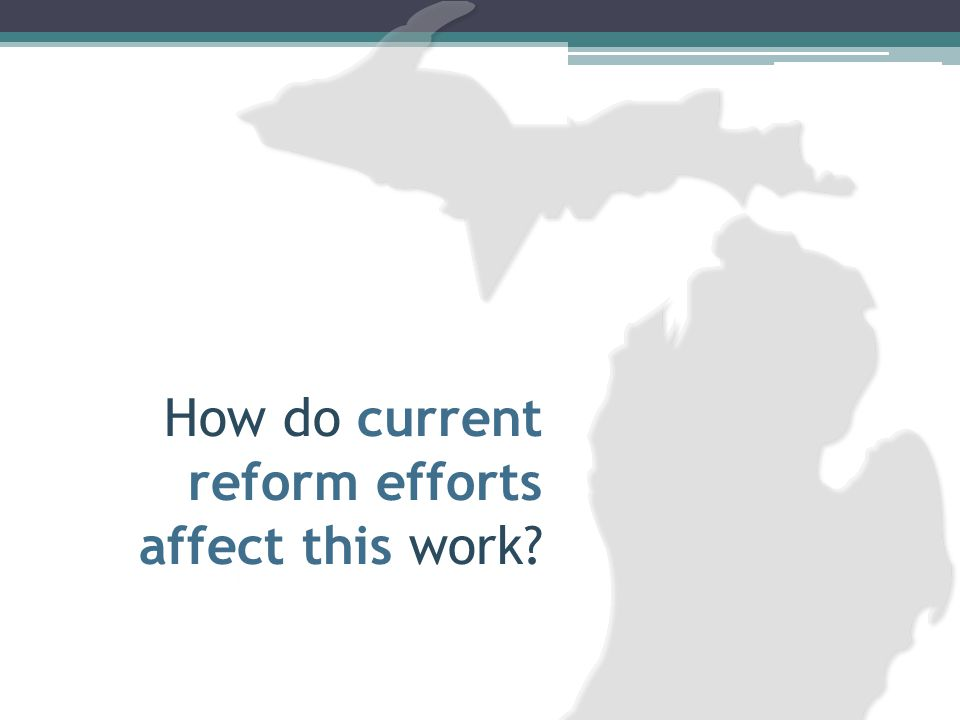 How do current reform efforts affect this work