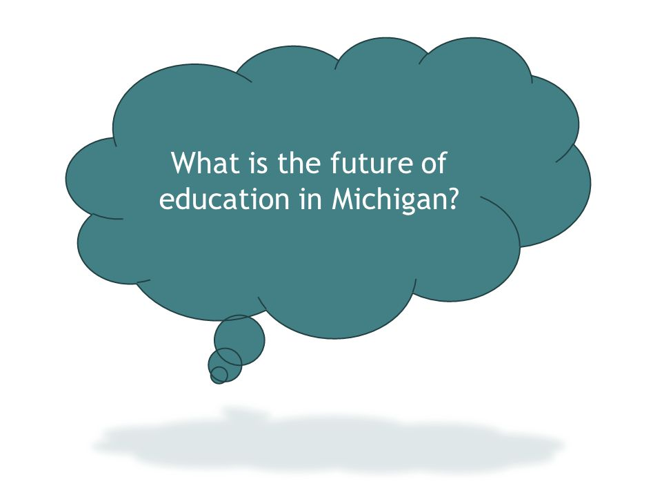 What is the future of education in Michigan