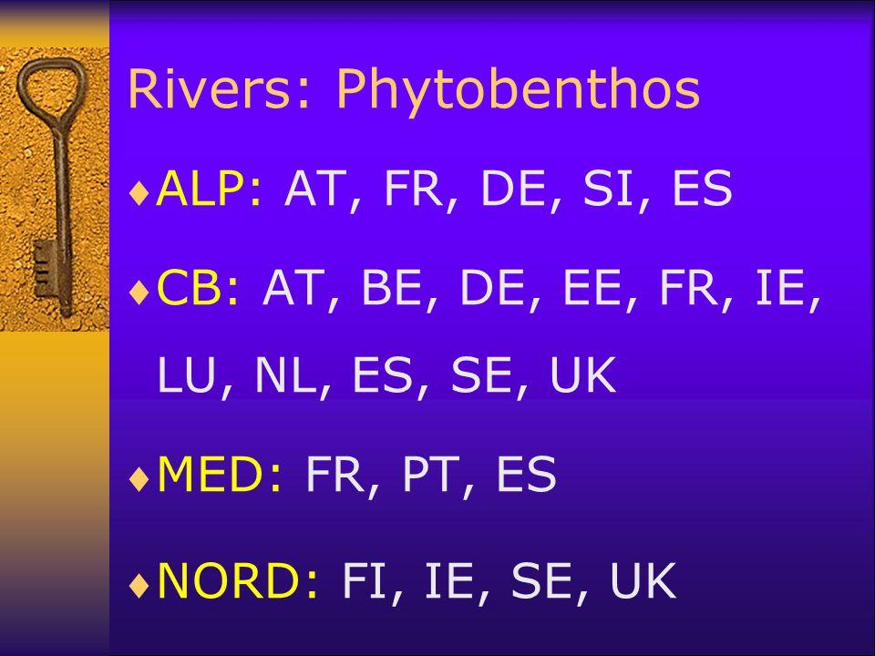 Rivers: Phytobenthos  ALP: AT, FR, DE, SI, ES  CB: AT, BE, DE, EE, FR, IE, LU, NL, ES, SE, UK  MED: FR, PT, ES  NORD: FI, IE, SE, UK