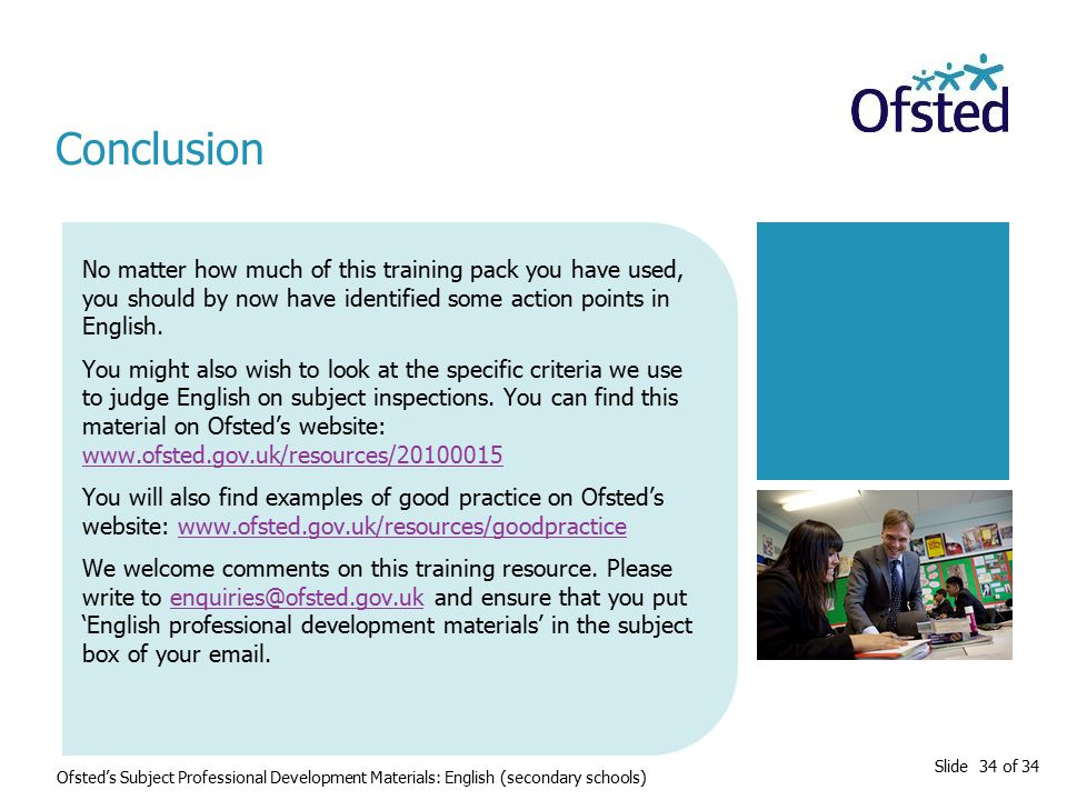 Slide 34 of 34 No matter how much of this training pack you have used, you should by now have identified some action points in English. You might also
