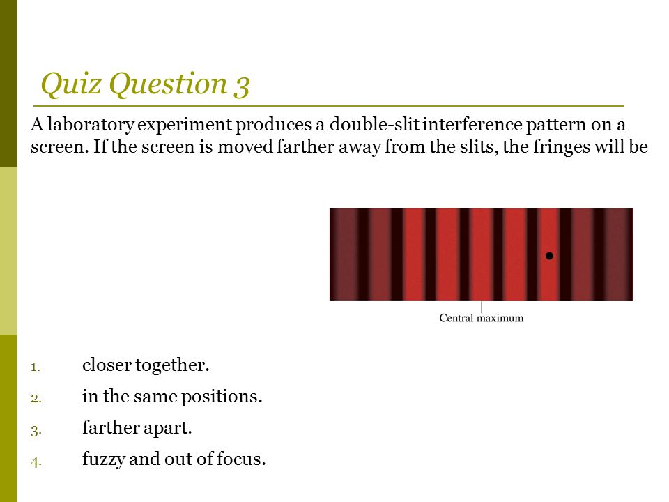  If there were NO interference, the light intensity due to two slits would be twice the intensity of one slit (2I 1 ).