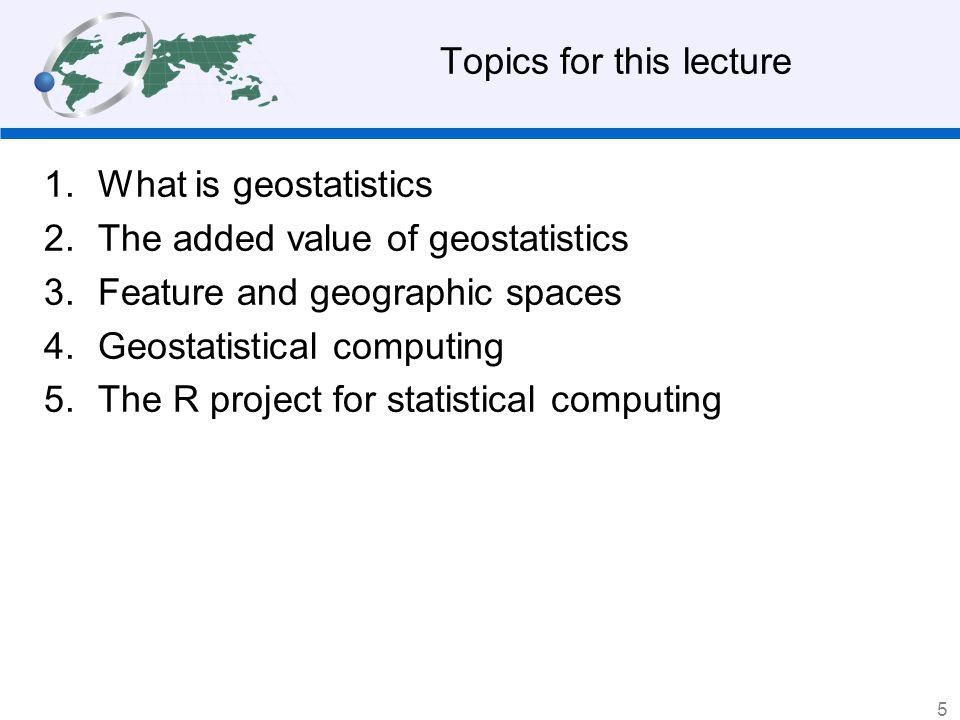 1 What is geostatistics ? What is statistics ? What then is geo -statistics? 6