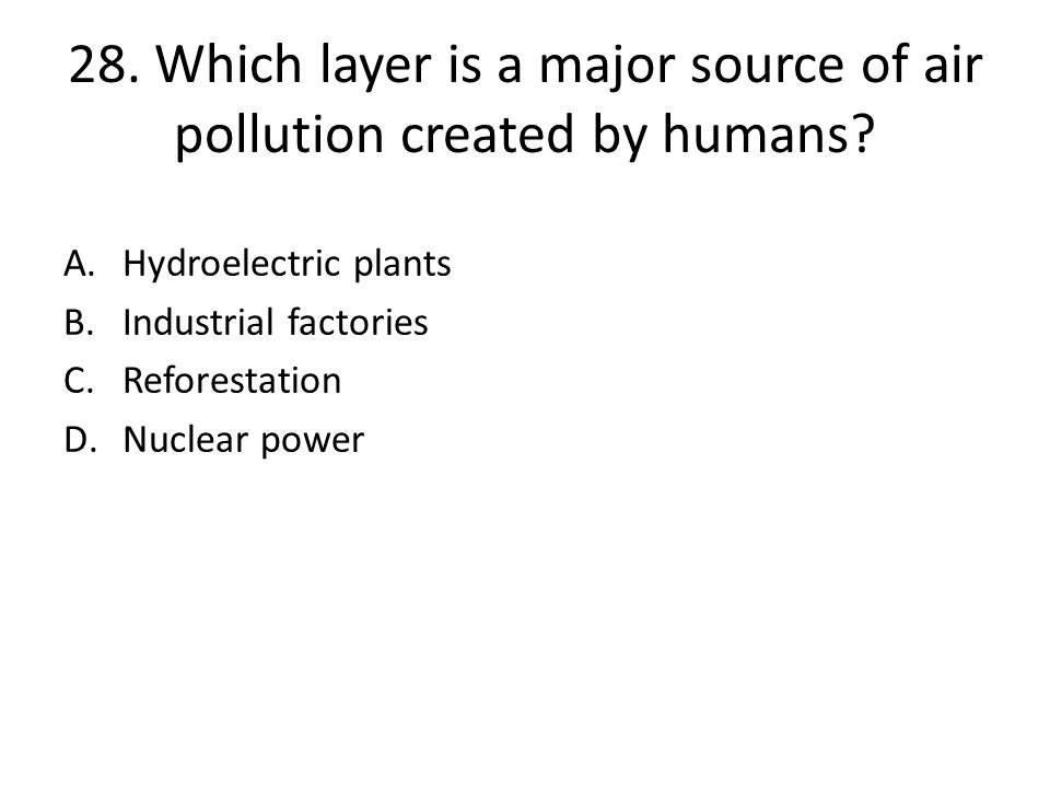 28.Which layer is a major source of air pollution created by humans.