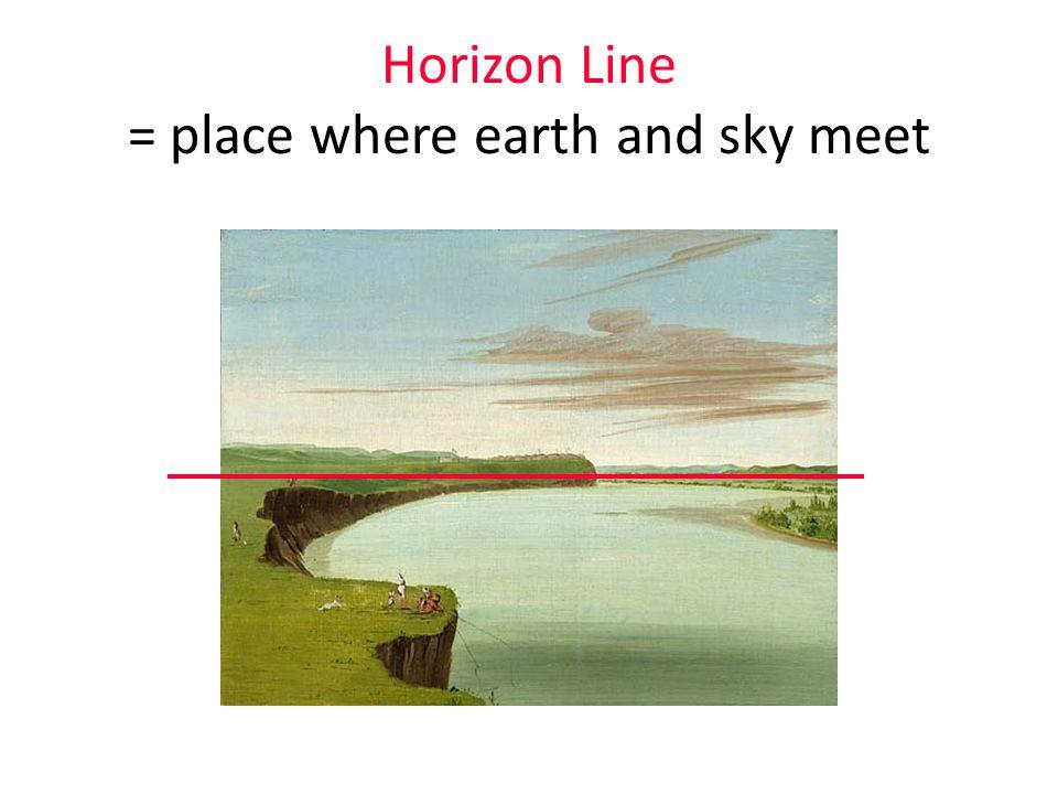 Horizon Line = place where earth and sky meet