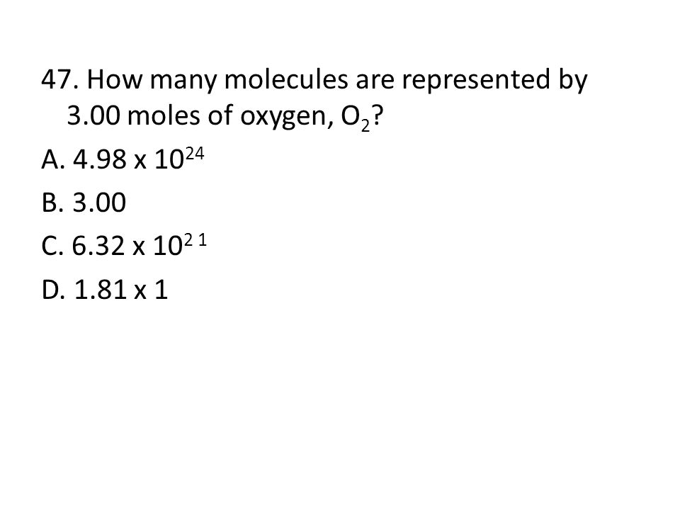 46.In the reaction 2RbNO 3 → 2RbNO 2 + O 2 how many moles of O 2 are produced when 5.0 mol of RbNO 3 decompose.