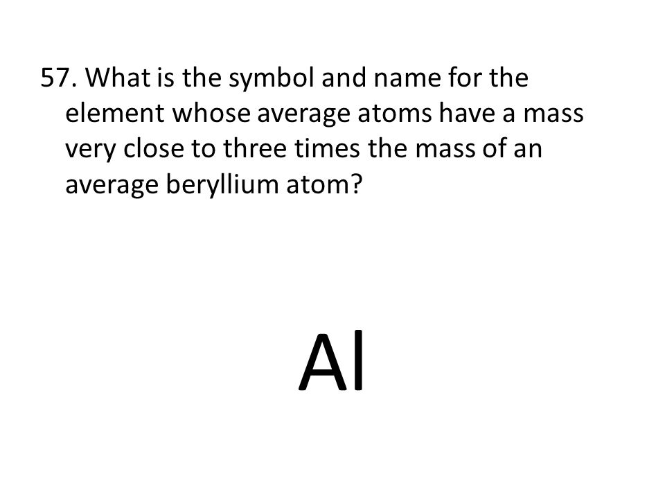 56. Write isotope symbols for atoms with the following characteristics.