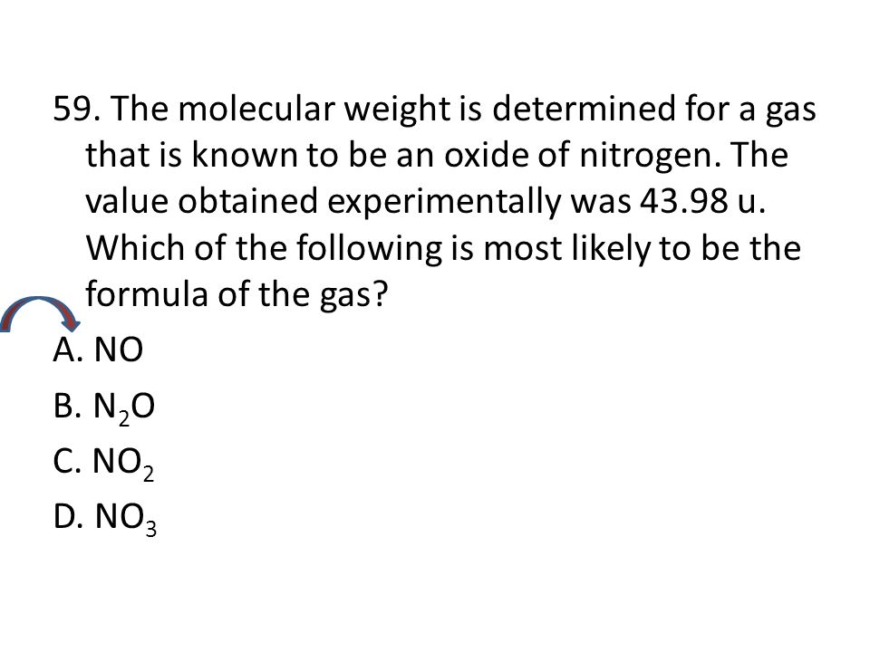 58. Determine the molecular weights of the following in amu: NAMEFORMULAMOLECULAR WEIGHT in amu fluorine(F 2 )38 carbon disulfide(CS 2 )76 sulfurous a